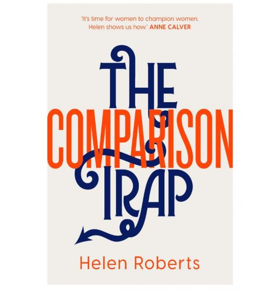 The Comparison Trap - Helen Roberts