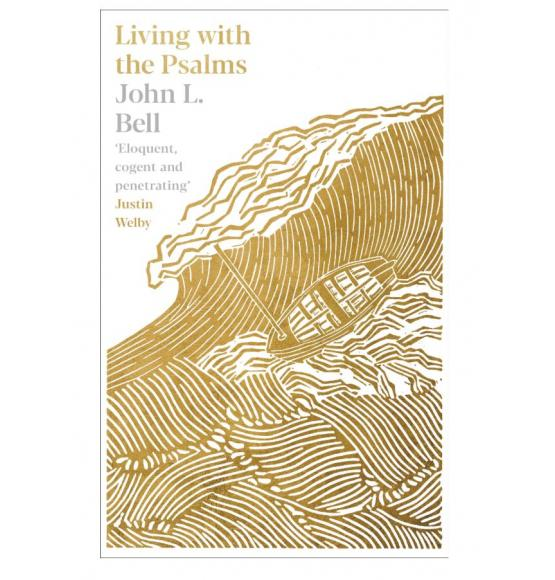 Living With The Psalms - John L. Bell